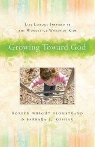 Growing Toward God